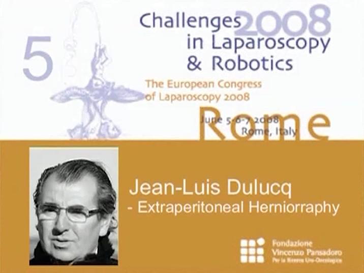 CILR 2008 – Jean-Louis Dulucq – Extraperitoneal herniorrhaphy
